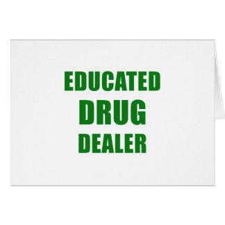 Educated Drug Dealer Card