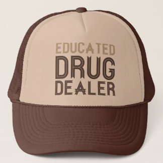 Educated Drug Dealer (Pharmacist) Trucker Hat