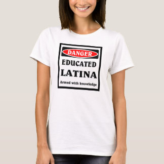 Educated Latina T-Shirt