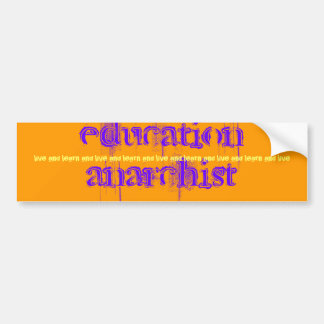 education anarchist, car bumper sticker