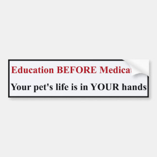 Education BEFORE Medication Bumper Sticker