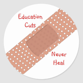 Education Cuts Never Heal Classic Round Sticker