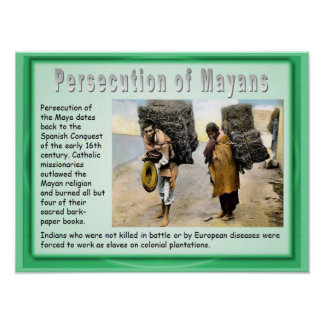 Education, History, America, Mayan Persecution now Poster