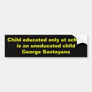 Education in school bumper sticker