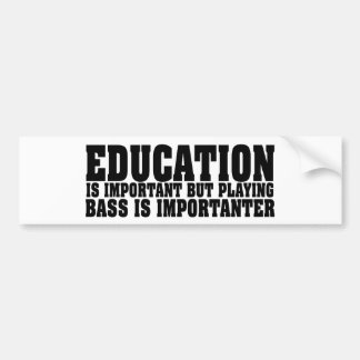 Education Is Important Bass Player Black Text Bumper Sticker