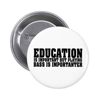Education Is Important Bass Player Black Text 2 Inch Round Button