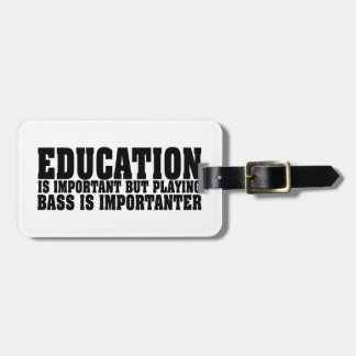 Education Is Important Bass Player Black Text Bag Tags