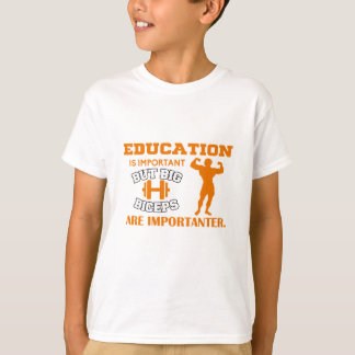 Education Is Important But Big Biceps Gift T-Shirt
