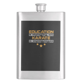 Education Is Important But Karate Is  Importanter Flask