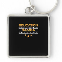 Education Is Important But samba Is  Importanter Keychain