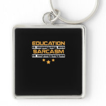 Education Is Important But Sarcasm Is  Importanter Keychain