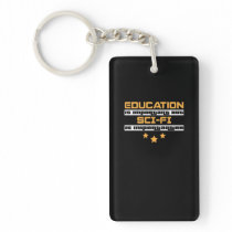 Education Is Important But Sci-fi Is  Importanter Keychain