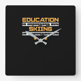 Education Is Important But Skiing Is Importanter Square Wall Clock