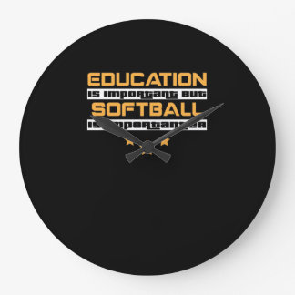 Education Is Important But softball Is Importanter Large Clock
