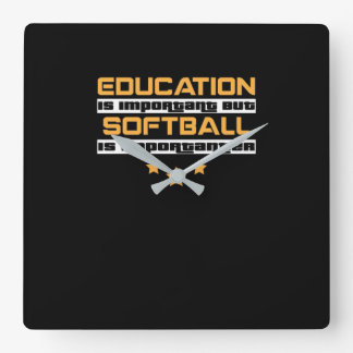 Education Is Important But softball Is Importanter Square Wall Clock