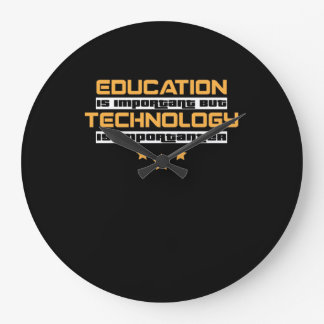 Education Is Important But Technology Importanter Large Clock