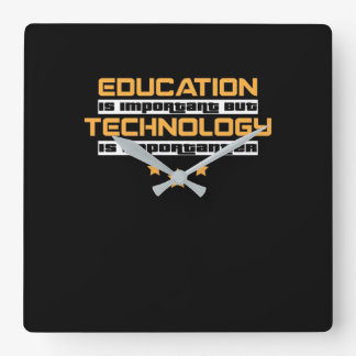 Education Is Important But Technology Importanter Square Wall Clock