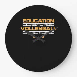 Education Is Important But volleyball Importanter Large Clock