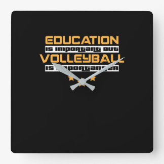 Education Is Important But volleyball Importanter Square Wall Clock