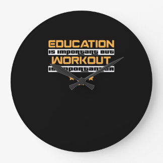 Education Is Important But workout Is Importanter Large Clock