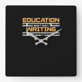 Education Is Important But writing Is Importanter Square Wall Clock