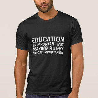 Education Is Important Funny Rugby T-Shirt