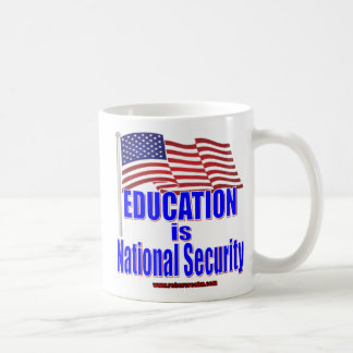 Education is National Security Classic White Coffee Mug