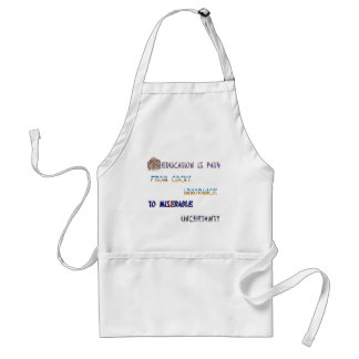 Education is path from cocky ignorance to ... adult apron