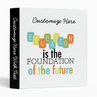 Education is the Foundation 3 Ring Binder