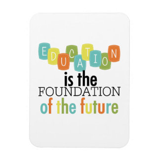 Education is the Foundation Vinyl Magnets
