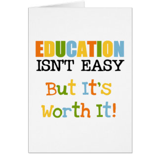 Education is Worth It Greeting Cards