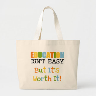 Education is Worth It Large Tote Bag