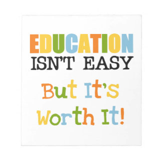 Education is Worth It Memo Note Pads