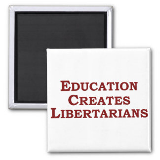 Education Makes You Libertarian 2 Inch Square Magnet