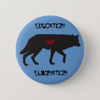 Education not Elimination Button