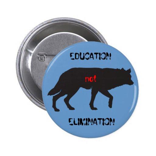 Education not Elimination Pinback Buttons