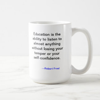 Education Quote Mug from Robert Frost
