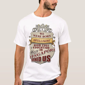 EDUCATION RUINED US ALL T-Shirt