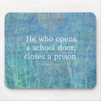 Education teacher teaching quote Victor Hugo Mouse Pad