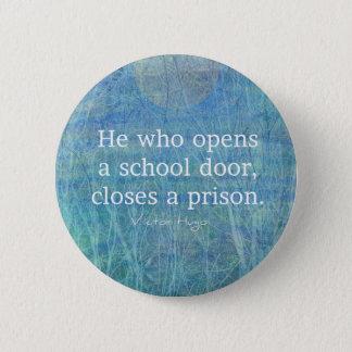 Education teacher teaching quote Victor Hugo Pinback Button