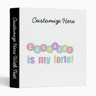 Educator is my Forte 3 Ring Binder