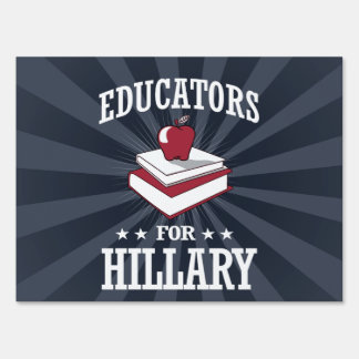 EDUCATORS FOR HILLARY YARD SIGN