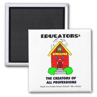 Educators: The Creators of All Professions 2 Inch Square Magnet