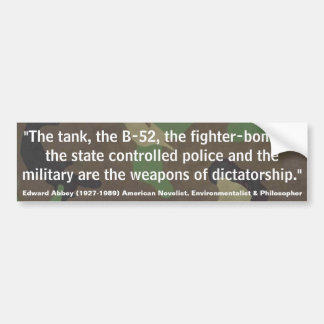 EDWARD ABBEY Weapons of Dictatorship Bumper Sticker