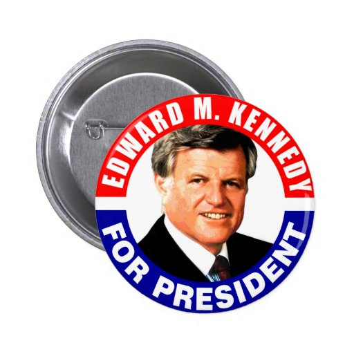 Edward M Kennedy For President 2 Inch Round Button