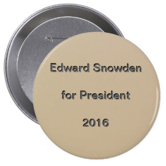 Edward Snowden for President  2016 Pinback Buttons