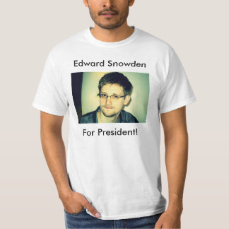 Edward Snowden for President! T-Shirt