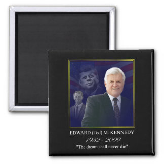 Edward (Ted) Kennedy - In Memorium Refrigerator Magnets