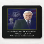 Edward (Ted) Kennedy - In Memorium Mousepad