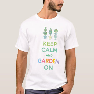 eep Calm and Garden On - t shirt